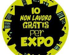 #Io non lavoro gratis per EXPO: esposto all'Ispettorato del Lavoro di Milano
