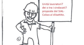 Unità dei lavoratori? Unità dei/tra i sindacati? Proposte del SIAL-Cobas al dibattito