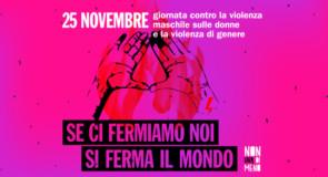 25 e 28 novembre – Non Una Di Meno in piazza per la giornata mondiale contro la violenza maschile sulle donne e la violenza di genere