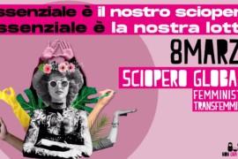 NUDM 8 MARZO: sciopero globale transfemminista, contro la violenza maschile sulle donne e di genere
